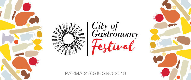 City Of Gastronomy Festival 2018 Parma