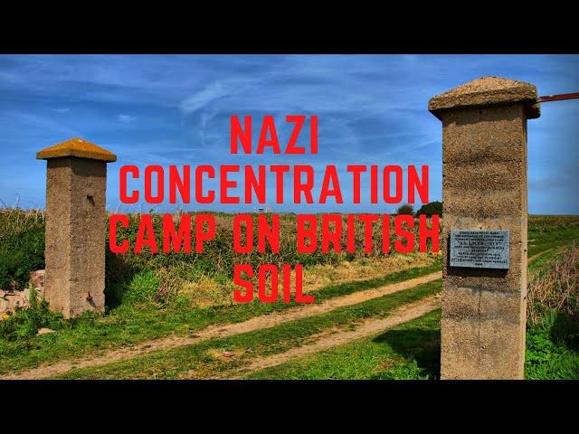 The Nazi Concentration Camp On British Soil – Alderney, Channel Islands