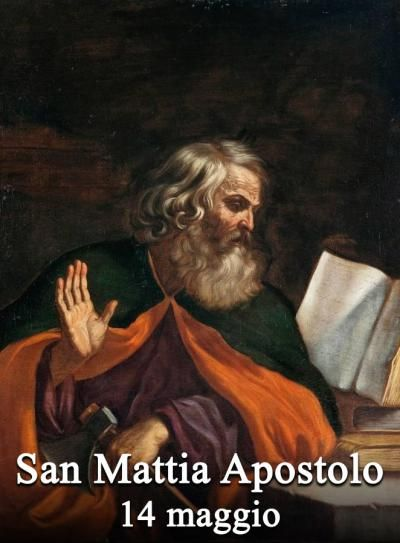 14 maggio: San Mattia apostolo